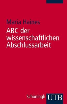 Abbildung von Haines | ABC der wissenschaftlichen Abschlussarbeit | Aufl. | 2009