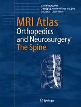 Abbildung von Weyreuther / Heyde / Westphal | MRI Atlas | 2006 | Orthopedics and Neurosurgery, ...