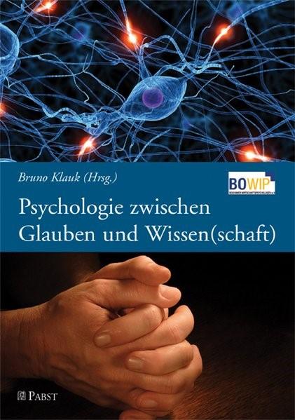 Abbildung von Klauk   Psychologie zwischen Glauben und Wissen(schaft)   2009