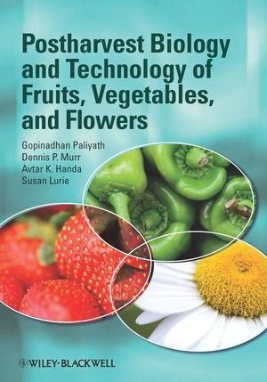 Abbildung von Paliyath / Murr / Handa   Postharvest Biology and Technology of Fruits, Vegetables, and Flowers   2008