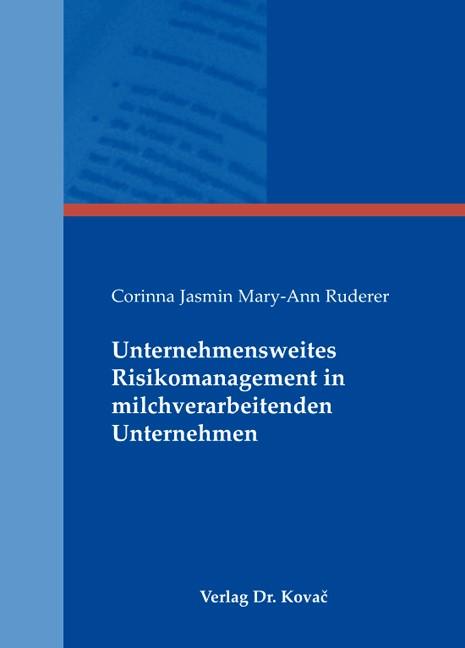 Abbildung von Ruderer | Unternehmensweites Risikomanagement in milchverarbeitenden Unternehmen | 2009