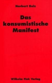 Abbildung von Bolz   Das konsumistische Manifest   4. Aufl. 2002   2002