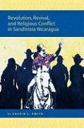 Abbildung von Smith   Revolution, Revival, and Religious Conflict in Sandinista Nicaragua   2007