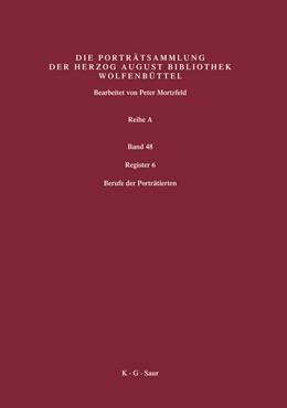 Abbildung von Mortzfeld / Herzog August Bibliothek   Register 6   2007   Berufe der Porträtierten