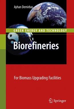 Abbildung von Demirbas | Biorefineries | 2009 | For Biomass Upgrading Faciliti...