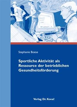 Abbildung von Boese | Sportliche Aktivität als Ressource der betrieblichen Gesundheitsförderung | 2010