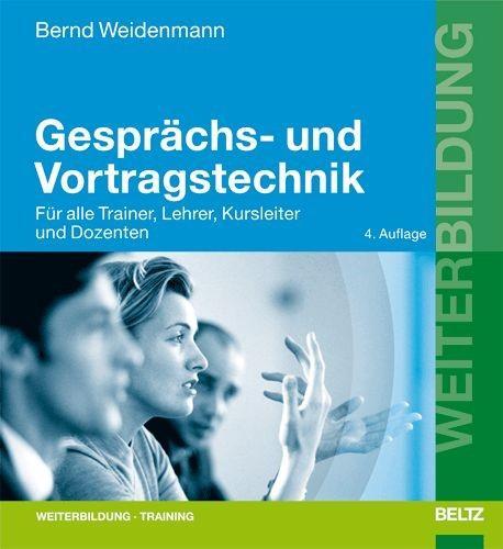 Abbildung von Weidenmann   Gesprächs- und Vortragstechnik   4., aktualisierte und erweiterte Aufl.   2006