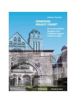 Abbildung von Erinnerung braucht Zukunft | 1. Auflage | 2010 | Der Ort der zerstörten Synagog...