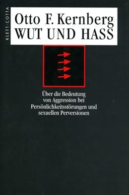 Abbildung von Kernberg | Wut und Hass | 2., Aufl. | 1998 | Über die Bedeutung von Aggress...