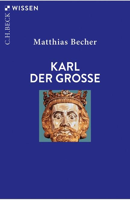 Cover: Matthias Becher, Karl der Große