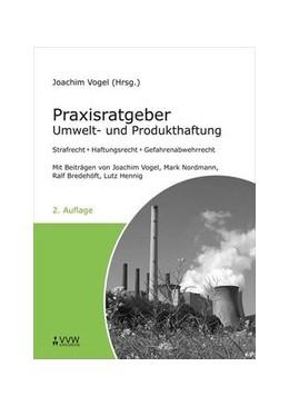 Abbildung von Vogel / Nordmann / Bredehöft | Praxisratgeber Umwelt- und Produkthaftung | 2., überarb. Aufl. | 2008 | Strafrecht - Haftungsrecht - G...