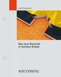 Abbildung von Prottengeier | Das neue Baurecht in Sachsen-Anhalt | Loseblattwerk mit 33. Aktualisierung | 2018