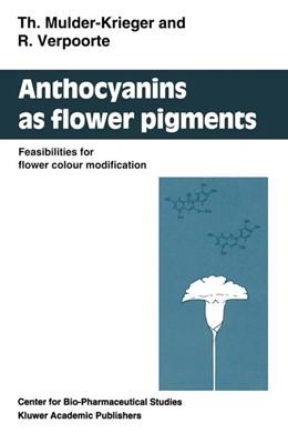 Abbildung von Mulder-Krieger / Verpoorte | Anthocyanins as Flower Pigments | 1994 | Feasibilities for flower colou...