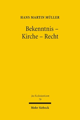 Abbildung von Müller   Bekenntnis - Kirche - Recht   2005   Gesammelte Aufsätze zum Verhäl...   79