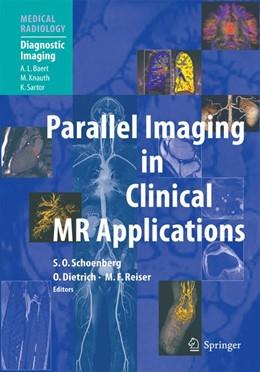 Abbildung von Schönberg / Dietrich / Reiser | Parallel Imaging in Clinical MR Applications | 2006 | Foreword by A.L. Baert
