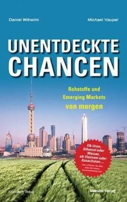 Abbildung von Vaupel / Wilhelmi   Unentdeckte Chancen   2007   Rohstoffe und Emerging Markets...