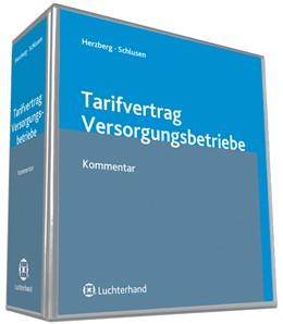 Abbildung von Herzberg / Schlusen | Tarifvertrag Versorgungsbetriebe | Loseblattwerk mit Aktualisierungen | 2018 | Praxishandbuch zur Einführung ...
