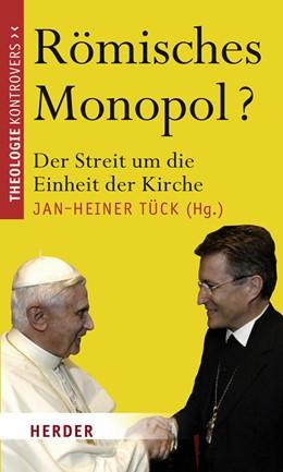 Abbildung von Tück   Römisches Monopol?   2008   Der Streit um die Einheit der ...