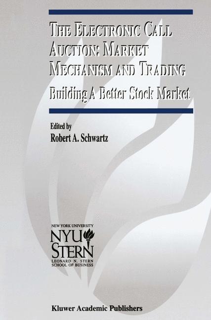 Abbildung von Schwartz | The Electronic Call Auction: Market Mechanism and Trading | 2001
