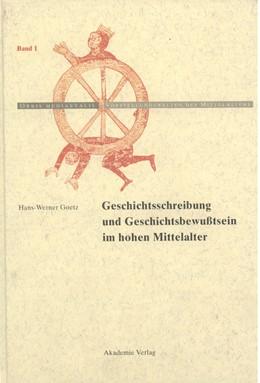 Abbildung von Goetz   Geschichtschreibung und Geschichtsbewußtsein im hohen Mittelalter   2., erg. Aufl.   2008   1