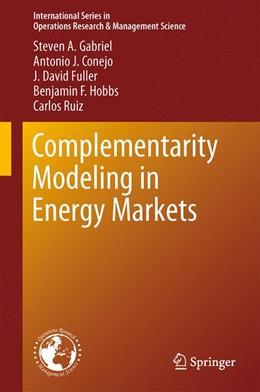 Abbildung von Gabriel / Conejo / Fuller | Complementarity Modeling in Energy Markets | 2012 | 180