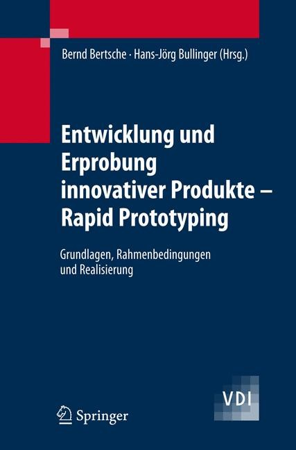 Abbildung von Bertsche / Bullinger   Entwicklung und Erprobung innovativer Produkte - Rapid Prototyping   2007