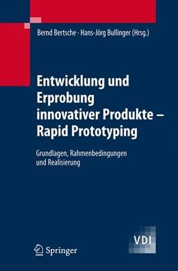 Abbildung von Bertsche / Bullinger | Entwicklung und Erprobung innovativer Produkte - Rapid Prototyping | 2007
