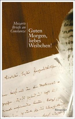 Abbildung von Mozart | Guten Morgen, liebes Weibchen! | 2., Aufl. | 2005 | Mozarts Briefe an Constanze