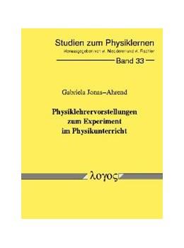 Abbildung von Jonas-Ahrend | Physiklehrervorstellungen zum Experiment im Physikunterricht | 2004 | 33