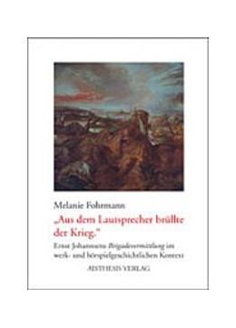 Abbildung von Fohrmann   'Aus dem Lautsprecher brüllte der Krieg.'   2004   Ernst Johannsens Hörspiel 'Bri...