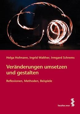 Abbildung von Hofmann / Walther / Schrems | Veränderungen umsetzen und gestalten | 2007