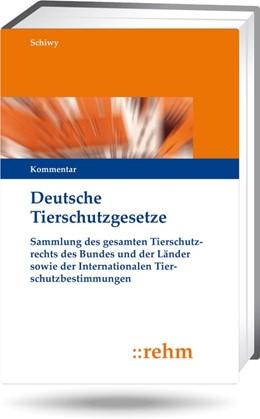 Abbildung von Schiwy | Deutsche Tierschutzgesetze • mit Aktualisierungsservice | Loseblattwerk mit 253. Aktualisierung | 2019 | Kommentar zum Tierschutzgesetz...