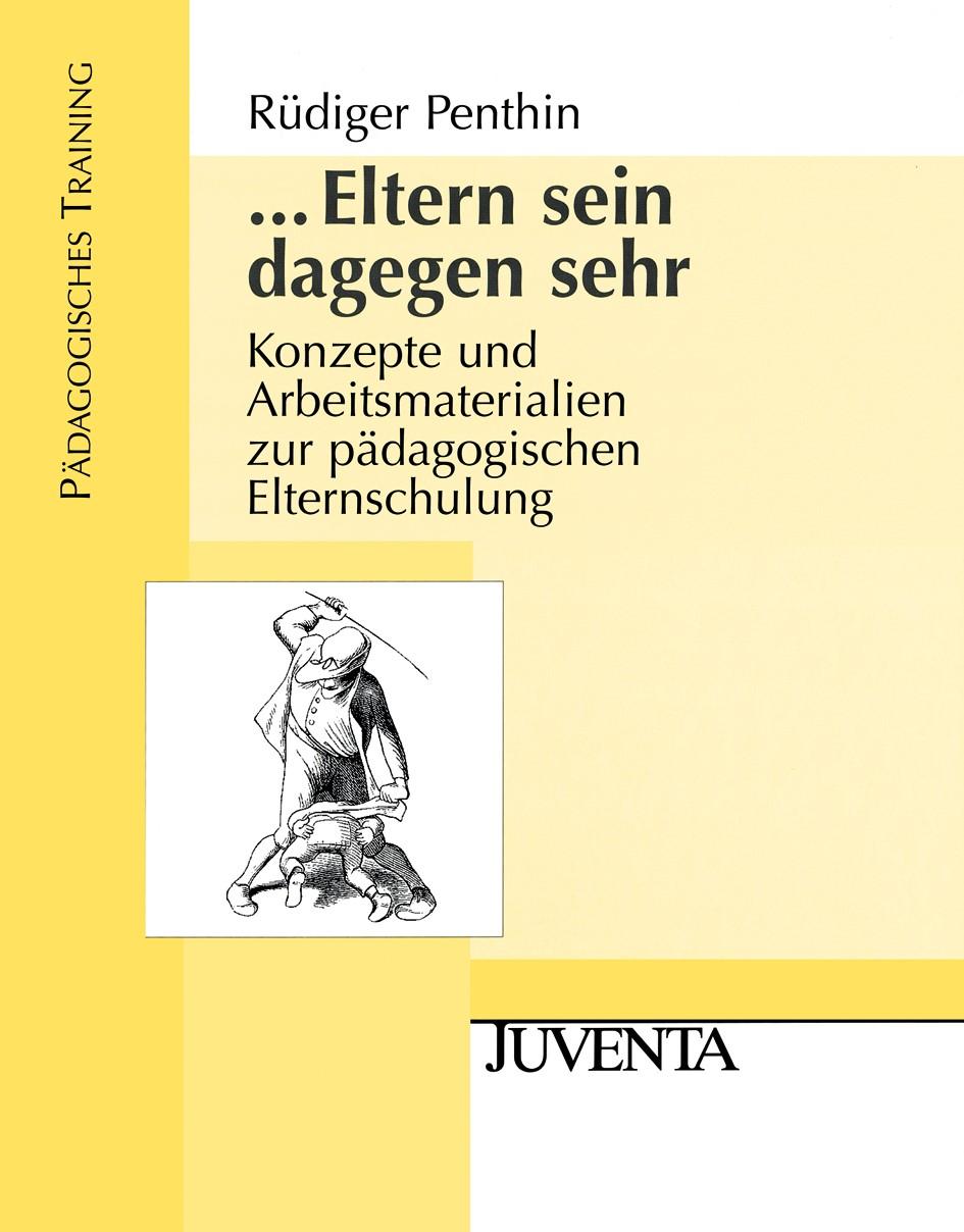 Abbildung von Penthin / Thams   ...Eltern sein dagegen sehr   3., überarbeitete Aufl.   2007