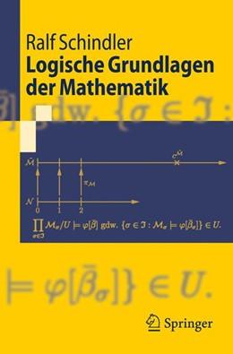 Abbildung von Schindler | Logische Grundlagen der Mathematik | 2009