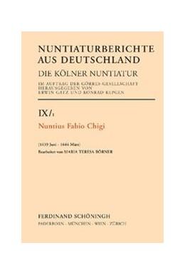 Abbildung von Gatz / Repgen | Nuntius Fabio Chigi | 2008 | Herausgegeben im Auftrag der G... | IX/1