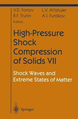 Abbildung von Fortov / Altshuler / Trunin | High-Pressure Shock Compression of Solids VII | 2004 | Shock Waves and Extreme States...