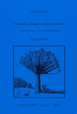 Abbildung von Schmidt   Tricksters, Monsters and Clever Girls   1. Auflage 2001   2001   African Folktales -Texts and D...
