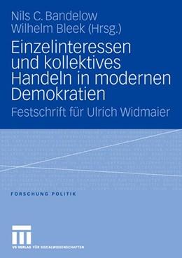 Abbildung von Bandelow / Bleek   Einzelinteressen und kollektives Handeln in modernen Demokratien   2007   Festschrift für Ulrich Widmaie...