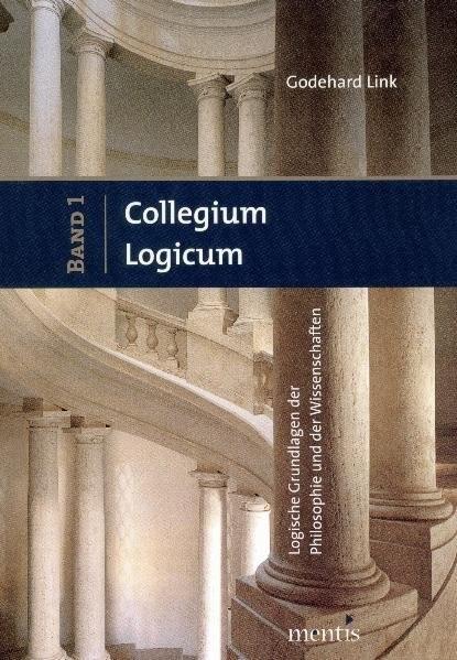 Collegium Logicum - Logische Grundlagen der Philosophie und der Wissenschaften | Link, 2016 | Buch (Cover)