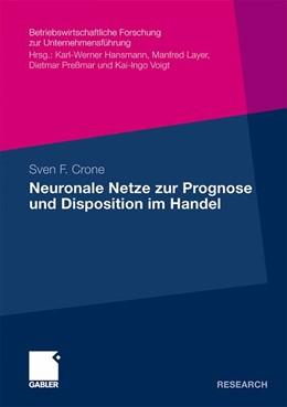 Abbildung von Crone | Neuronale Netze zur Prognose und Disposition im Handel | Mit einem Geleitwort von Prof. Dr. Dr. h. c. Dieter B. Preßmar | 2010