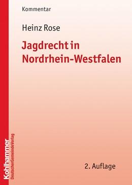 Abbildung von Rose | Jagdrecht in Nordrhein-Westfalen | 2. Auflage | 2011 | Kommentar