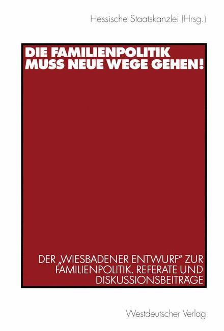 Abbildung von Staatskanzlei | Die Familienpolitik muss neue Wege gehen! | 2003 | 2003