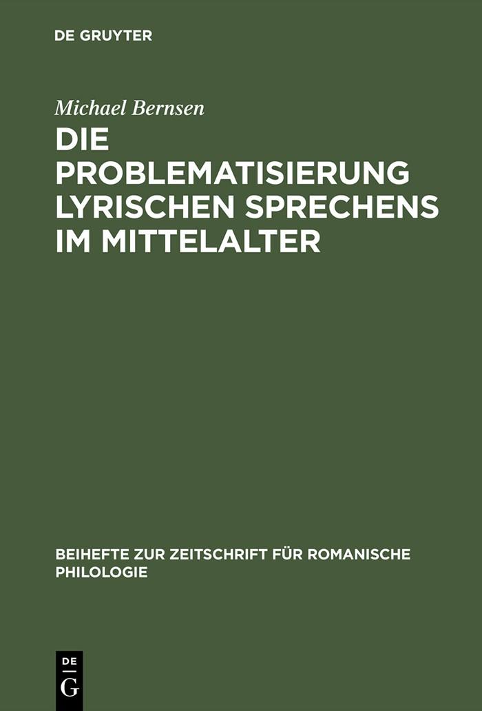Abbildung von Bernsen | Die Problematisierung lyrischen Sprechens im Mittelalter | Reprint 2013 | 2001