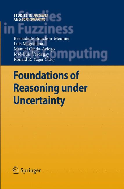 Foundations of Reasoning under Uncertainty | Bouchon-Meunier / Magdalena / Ojeda-Aciego / Verdegay / Yager | 1st Edition., 2010 | Buch (Cover)