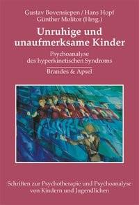 Abbildung von Bovensiepen / Molitor / Hopf | Unruhige und unaufmerksame Kinder | 2. Auflage | 2004