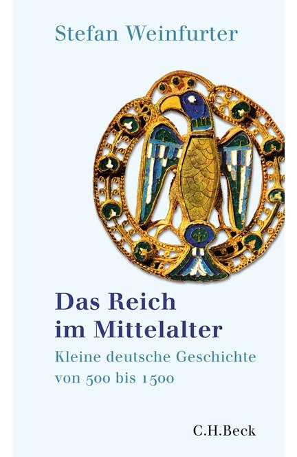 Cover: Stefan Weinfurter, Das Reich im Mittelalter