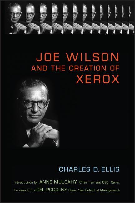 Abbildung von Ellis / Mulcahy | Joe Wilson and the Creation of Xerox | 1. Auflage | 2006