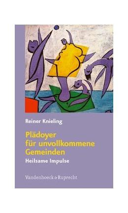 Abbildung von Knieling | Plädoyer für unvollkommene Gemeinden | 2., unveränd. Auflage 2009 | 2009