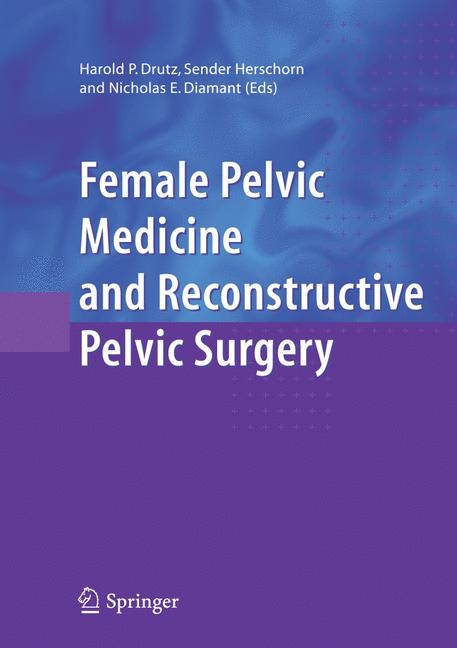 Abbildung von Drutz / Herschorn / Diamant | Female Pelvic Medicine and Reconstructive Pelvic Surgery | 1st ed. 2003. 2nd printing | 2005