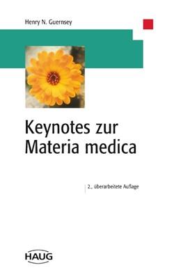 Abbildung von Keynotes zur Materia medica | 2. überarbeitete Auflage | 1999 | . Zus.-Arb.: Henry N. Guernsey...